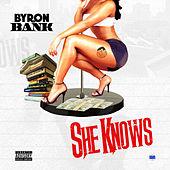 Play & Download She Knows - Single by Byron Bank | Napster