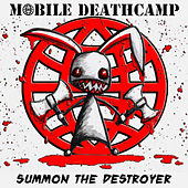 Play & Download Summon the Destroyer by Mobile Deathcamp | Napster