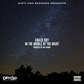 In the Middle of the Night by Chalie Boy