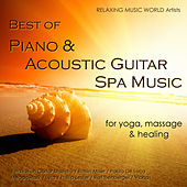 Play & Download Best of Piano & Acoustic Guitar Spa Music for Yoga, Massage & Healing by Various Artists | Napster