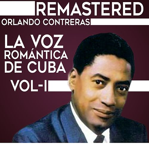 Play & Download La voz romántica de Cuba, Vol. 1 by Orlando Contreras | Napster