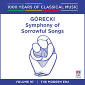 Play & Download Górecki: Symphony of Sorrowful Songs (1000 Years of Classical Music, vol. 97) by Yvonne Kenny | Napster