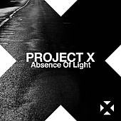 Absence of Light by Project X