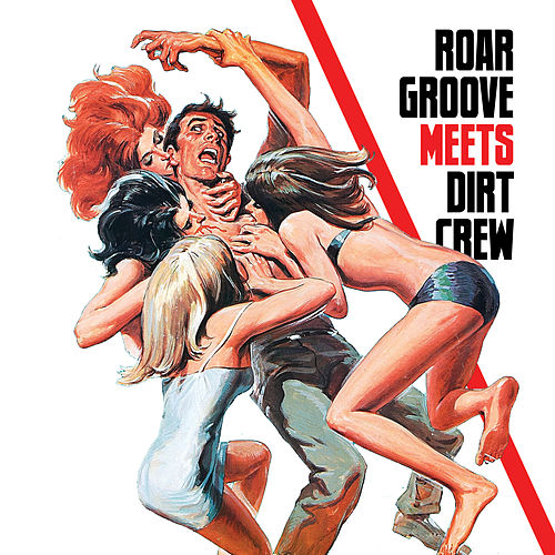Play & Download Roar Groove meets Dirt Crew Recordings by The Revenge | Napster