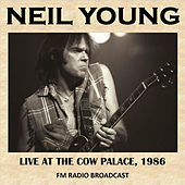 Live at the Cow Palace, California, 1986 (Fm Radio Broadcast) von Neil Young