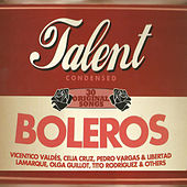 Play & Download Boleros Talent Condensed by Various Artists | Napster