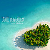 Play & Download Chill Paradise by Mick Douglas | Napster