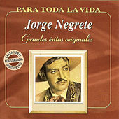 Play & Download Grandes Éxitos Originales by Jorge Negrete | Napster
