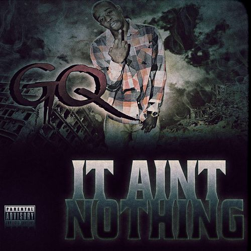 It Ain't Nothing by GQ