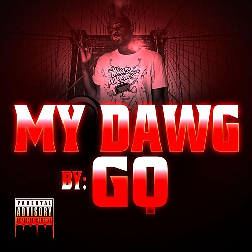 Play & Download My Dawg by GQ   Napster