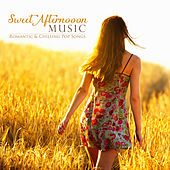 Play & Download Sweet Afternoon Music: Romantic & Chilling Pop Songs by Various Artists | Napster