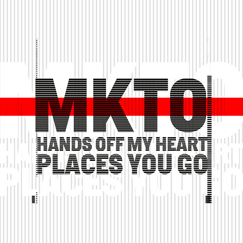 Hands off My Heart / Places You Go by MKTO