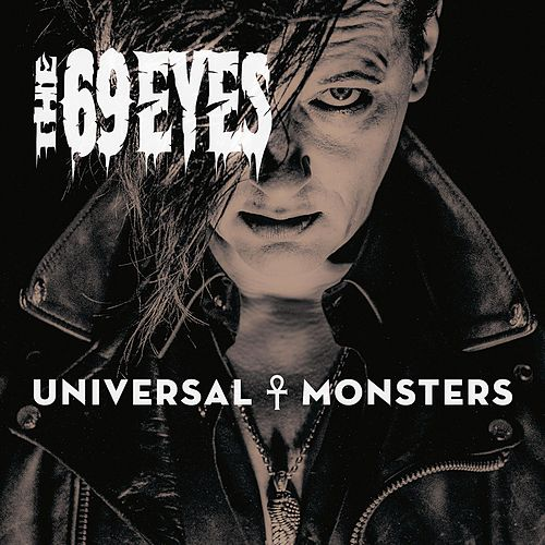 Play & Download Universal Monsters by The 69 Eyes | Napster