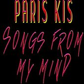 Songs from My Mind by Paris Kis
