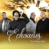 Play & Download Let's Praise Him by The Echoaires | Napster