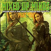 Play & Download Mixed Up Minds-Part 10: Obscure Rock & Pop From The British Isles 1969-1974 by Various Artists | Napster