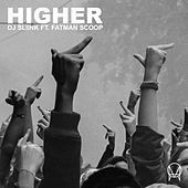 Higher (feat. Fatman Scoop) by DJ Sliink