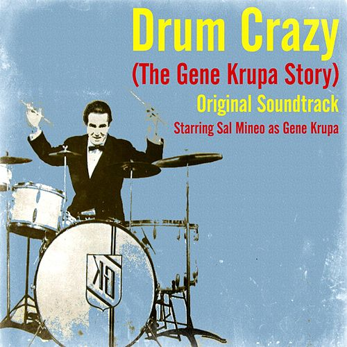 Play & Download Drum Crazy (The Gene Krupa Story) (Original Soundtrack) by Gene Krupa | Napster