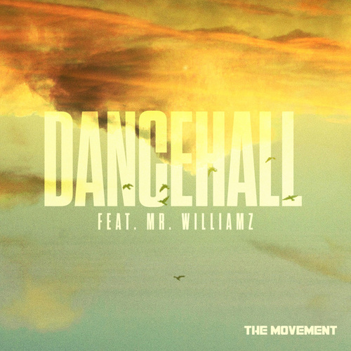 Play & Download Dancehall (feat. Mr. Williamz) by The Movement | Napster