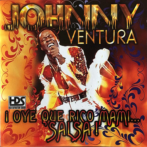 Play & Download ¡Oye Que Rico Mami . . . Salsa! by Johnny Ventura | Napster