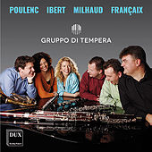 Poulenc, Ibert, Milhaud & Françaix: Chamber Works for Winds by Gruppo di Tempera