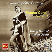 Play & Download Singers of the Century: Franco Corelli, Vol. 2 — Young Hero of Italian Opera (Remastered 2016) by Franco Corelli | Napster