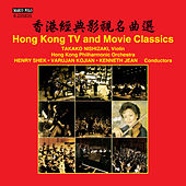 Play & Download Hong Kong TV & Movie Classics by Various Artists | Napster