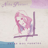 Play & Download Entre Dos Puertos by Niña Pastori | Napster
