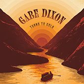 Play & Download Turns to Gold by Gabe Dixon | Napster