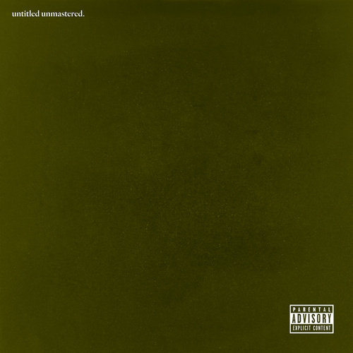 Play & Download Untitled Unmastered. by Kendrick Lamar | Napster