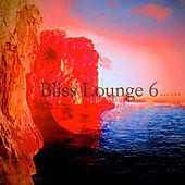 Play & Download Bliss Lounge 6 by Bliss | Napster