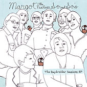 Play & Download The Daytrotter Sessions by Margot and The Nuclear So and So's | Napster