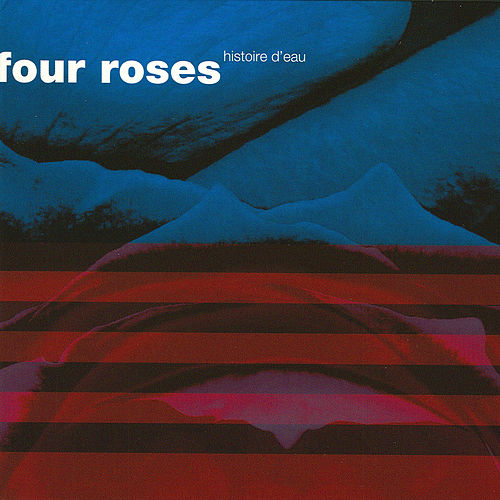 Play & Download Histoire D'Eau by Four Roses | Napster