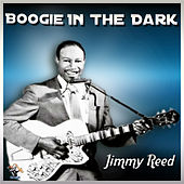 Boogie In The Dark by Jimmy Reed