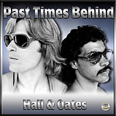 Play & Download Past Times Behind by Hall & Oates | Napster