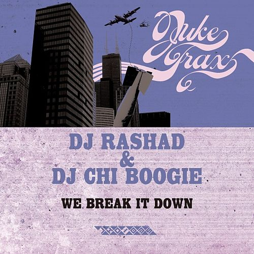 Play & Download We Break It Down by DJ Rashad | Napster