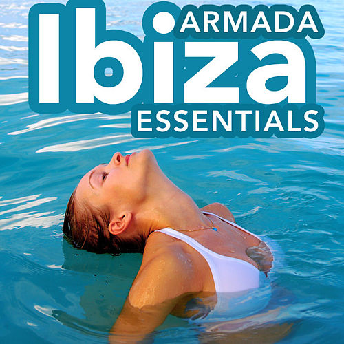 Play & Download Armada Ibiza Essentials by Various Artists | Napster