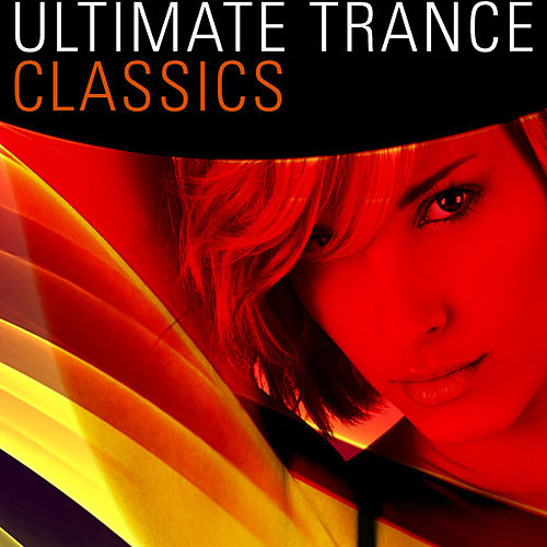 Ultimate Trance Classics by Various Artists