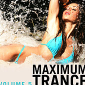 Maximum Trance, Vol. 5 by Various Artists