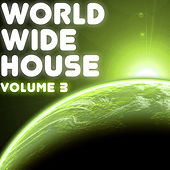 Play & Download World Wide House Vol. 3 by Various Artists | Napster