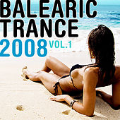 Play & Download Balearic Trance 2008 Vol. 1 by Various Artists | Napster