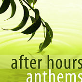 Play & Download After Hours Anthems by Various Artists | Napster