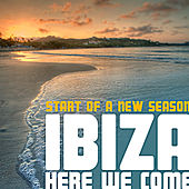 Ibiza here we come! Start of a new season by Various Artists