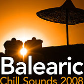 Balearic Chill Sounds 2008 by Various Artists