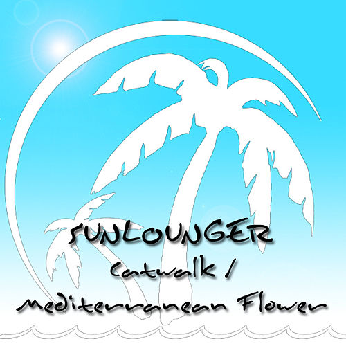 Play & Download Mediterrnean Flower - Catwalk by Sunlounger | Napster