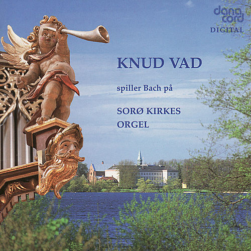 Play & Download Bach: Sorø Kirkes Orgel by Knud Vad | Napster