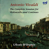 Play & Download The Complete Sonatas for Violoncell and Continuo by L'Ecole D'Orphée | Napster
