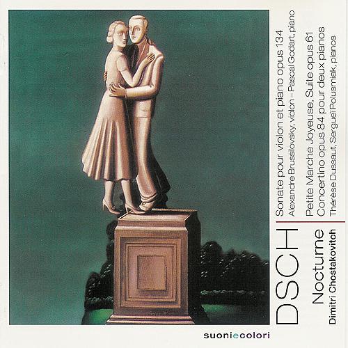 Play & Download Chostakovitch: Sonate pour violon et piano, La Petite Marche Joyeuse, La suite, Concertino pour 2 pianos by Various Artists | Napster