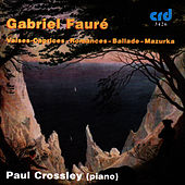 Play & Download Fauré: The Four Valses Caprices Etc. by Paul Crossley | Napster