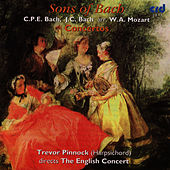 Play & Download C.P.E. Bach, J.C. Bach: Sons of Bach Concertos by Trevor Pinnock | Napster